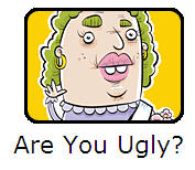 Are you Ugly